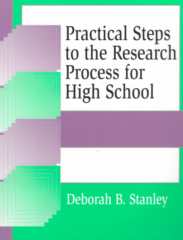 Practical Steps to the Research Process for High School By Stanley, Deborah B.