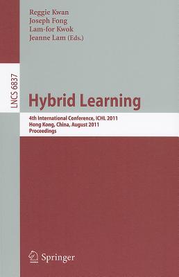 Hybrid Learning By Kwan, Reggie (EDT)/ Fong, Joseph (EDT)/ Kwok, Lam-for (EDT)/ Lam, Jeanne (EDT)